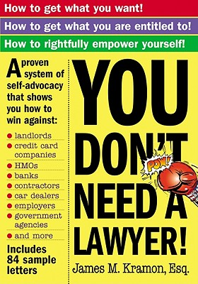You Don't Need a Lawyer By Kramon, James M.